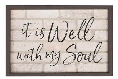 It Is Well With My Soul, Framed Faux Brick Sign, Large  -