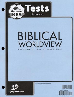 Biblical Worldview Tests Answer Key  -