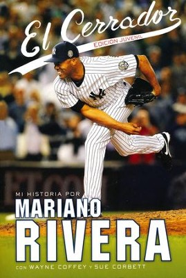 El Cerrador, Edición Juvenil  (The Closer, Young Readers Edition)  -     By: Mariano Rivera
