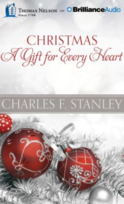 Christmas: A Gift for Every Heart - unabridged audio book on CD  -     By: Charles F. Stanley