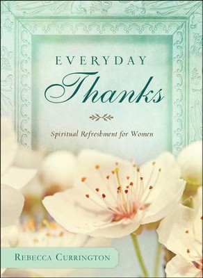 Everyday Thanks  -     By: Rebecca Currington