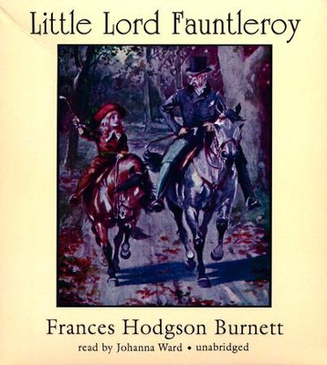 Little Lord Fauntleroy - unabridged audiobook on CD  -     Narrated By: Johanna Ward     By: Frances Hodgson Burnett