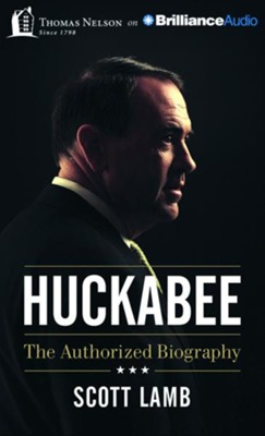 Huckabee: The Authorized Biography - Unabridged audio book on CD  -     Narrated By: John McMurray     By: Scott Lamb