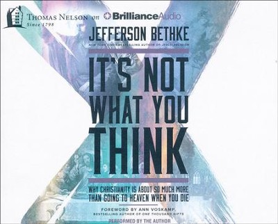 It's Not What You Think: Why Christianity Is So Much More Than Going to Heaven When You Die - unabridged audio book on CD  -     By: Jefferson Bethke