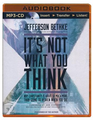 It's Not What You Think: Why Christianity Is So Much More Than Going to Heaven When You Die - unabridged audio book on MP3-CD  -     By: Jefferson Bethke
