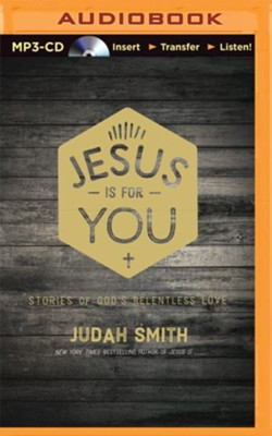 Jesus Is For You: And Jesus Is Enough - unabridged audio book on MP3-CD  -     Narrated By: Judah Smith     By: Judah Smith