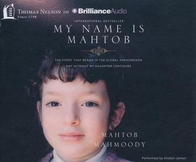 My Name Is Mahtob: A Daring Escape, a Life of Fear, and the Forgiveness That Set Me Free - unabridged audio book on CD  -     By: Mahtob Mahmoody