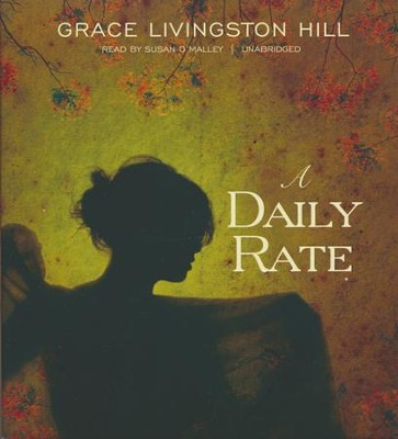 A Daily Rate - unabridged audiobook on CD  -     By: Grace Livingston Hill