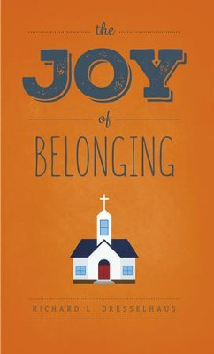 The Joy of Belonging - eBook  -     By: Richard Dresselhaus