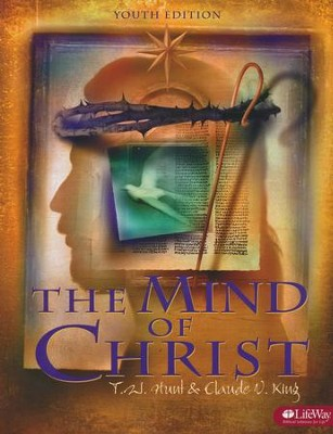 The Mind Of Christ Youth Edition  -     By: T.W. Hunt, Claude King