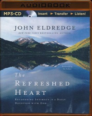 Refreshed Heart - unabridged audio book on MP3-CD  -     Narrated By: John Eldredge     By: John Eldredge