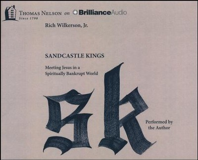 Sandcastle Kings: Meeting Jesus in a Spiritually Bankrupt World - Unabridged audio book on CD  -     By: Rich Wilkerson
