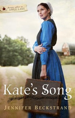 Kate's Song: Forever After in Apple Lake - eBook  -     By: Jennifer Beckstrand