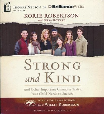 Strong and Kind: And Other Important Character Traits Your Child Needs to Succeed - unabridged audio book on CD  -     By: Korie Robertson
