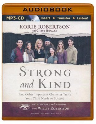 Strong and Kind: And Other Important Character Traits Your Child Needs to Succeed - unabridged audio book on MP3-CD  -     By: Korie Robertson