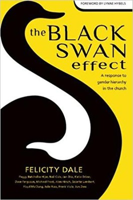 The Black Swan Effect: A Response to Gender Hierarchy in the Church  -     By: Felicity Dale