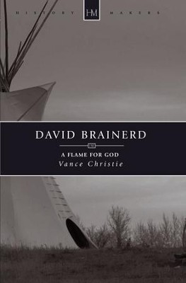 David Brainerd: A Flame for God - eBook  -     By: Vance Christie