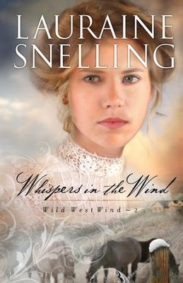 Whispers in the Wind - eBook  -     By: Lauraine Snelling