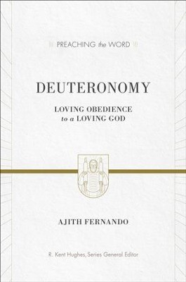 Deuteronomy: Loving Obedience to a Loving God - eBook  -     Edited By: R. Kent Hughes     By: Ajith Fernando