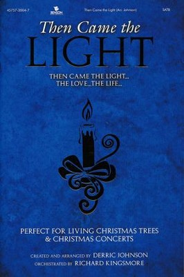 Then Came the Light, Choral Book   -     By: Derric Johnson
