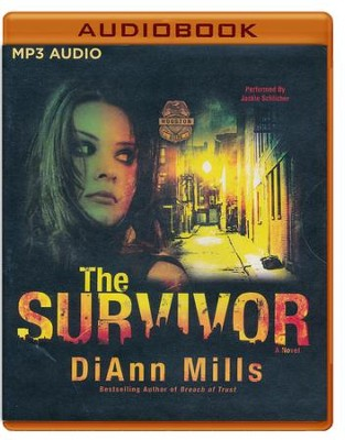 #2: The Survivor: A Novel, Crime Scene: Houston - unabridged audio book on MP3-CD  -     Narrated By: Jackie Schlicher     By: DiAnn Mills