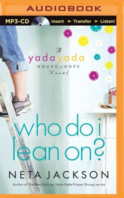 #3: Who Do I Lean On?, Yada Yada House of Hope - unabridged audio book on MP3-CD  -     Narrated By: Martha Manning     By: Neta Jackson