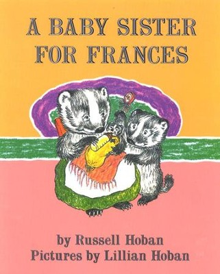 A Baby Sister for Frances   -     By: Russell Hoban