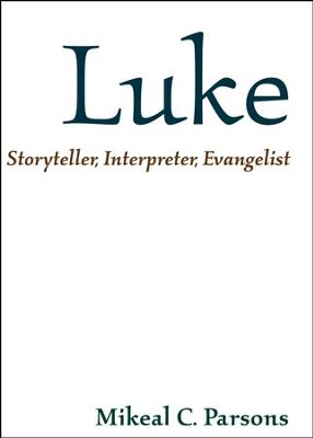Luke: Storyteller, Interpreter, Evangelist  -     By: Mikeal C. Parsons