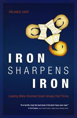 Iron Sharpens Iron: Leading Bible-Oriented Small Groups that Thrive - eBook  -     By: Orlando Saer