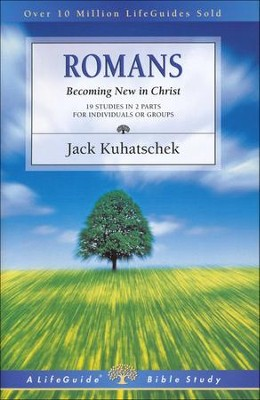 Romans: Becoming New in Christ-Revised, LifeGuide Scripture Studies  -     By: Jack Kuhatschek