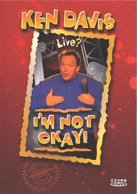 I'm Not Okay! DVD   -     By: Ken Davis