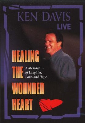Healing the Wounded Heart, DVD   -     By: Ken Davis