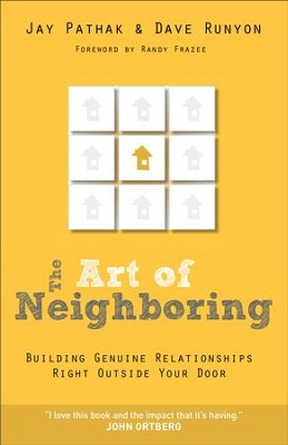 Art of Neighboring, The: Building Genuine Relationships Right Outside your Door - eBook  -     By: Jay Pathak, Dave Runyon