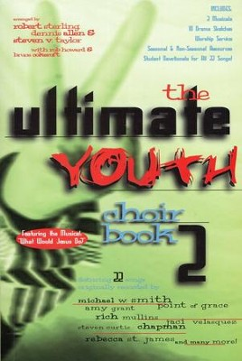 Ultimate Youth Choir Book, Volume 2   -