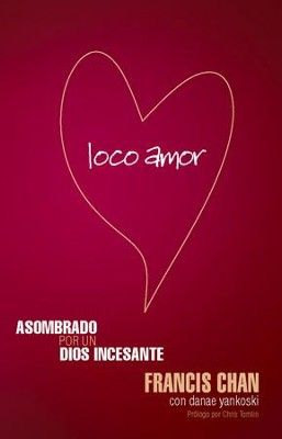 Loco Amor - eBook  -     By: Francis Chan