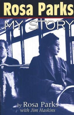 Rosa Parks: My Story   -     By: Rosa Parks, James Haskins, Jim Haskins