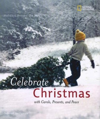 Holidays Around The World: Celebrate Christmas:With Carols, Presents, and Peace  -     By: Deborah Heiligman