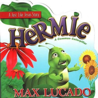 Hermie and Friends Board Books, Hermie: A Common Caterpillar    -     By: Max Lucado