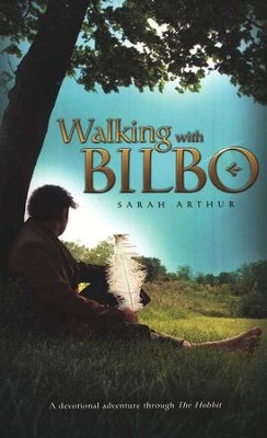 Walking with Bilbo  -     By: Sarah Arthur