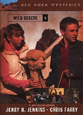 Red Rock Mysteries #4: Wild Rescue   -     By: Jerry B. Jenkins, Chris Fabry