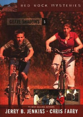 Red Rock Mysteries #5: Grave Shadows   -     By: Chris Fabry, Jerry B. Jenkins