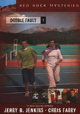 Red Rock Mysteries #7: Double Fault   -     By: Chris Fabry, Jerry B. Jenkins