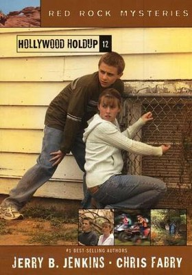 Red Rock Mysteries #12: Hollywood Holdup   -     By: Chris Fabry, Jerry B. Jenkins