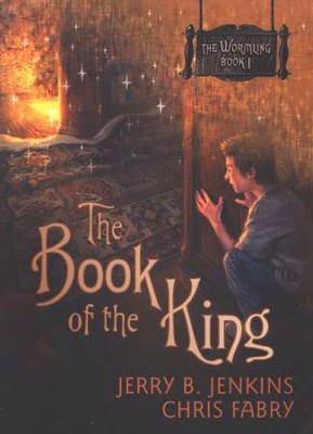The Wormling Series #1: The Book of the King   -     By: Chris Fabry, Jerry B. Jenkins