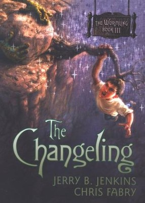 The Wormling Series #3: The Changeling   -     By: Chris Fabry, Jerry B. Jenkins