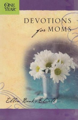 One Year Book of Devotions for Moms  -     By: Ellen Banks Elwell
