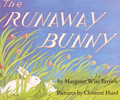 The Runaway Bunny, Softcover   -     By: Margaret Wise Brown     Illustrated By: Clement Hurd