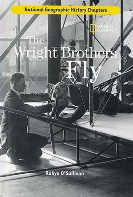 National Geographic History Chapters: The Wright Brothers Fly  -     By: Robyn O'Sullivan