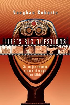 Life's Big Questions: Six Major Themes Traced Through the Bible / Special edition - eBook  -     By: Vaughan Roberts