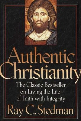 Authentic Christianity   -     By: Ray C. Stedman